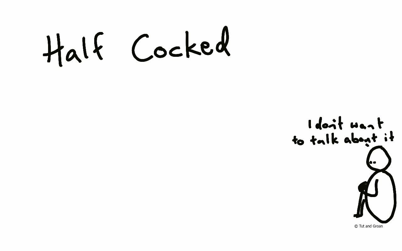 Tut and Groan Half Cocked cartoon