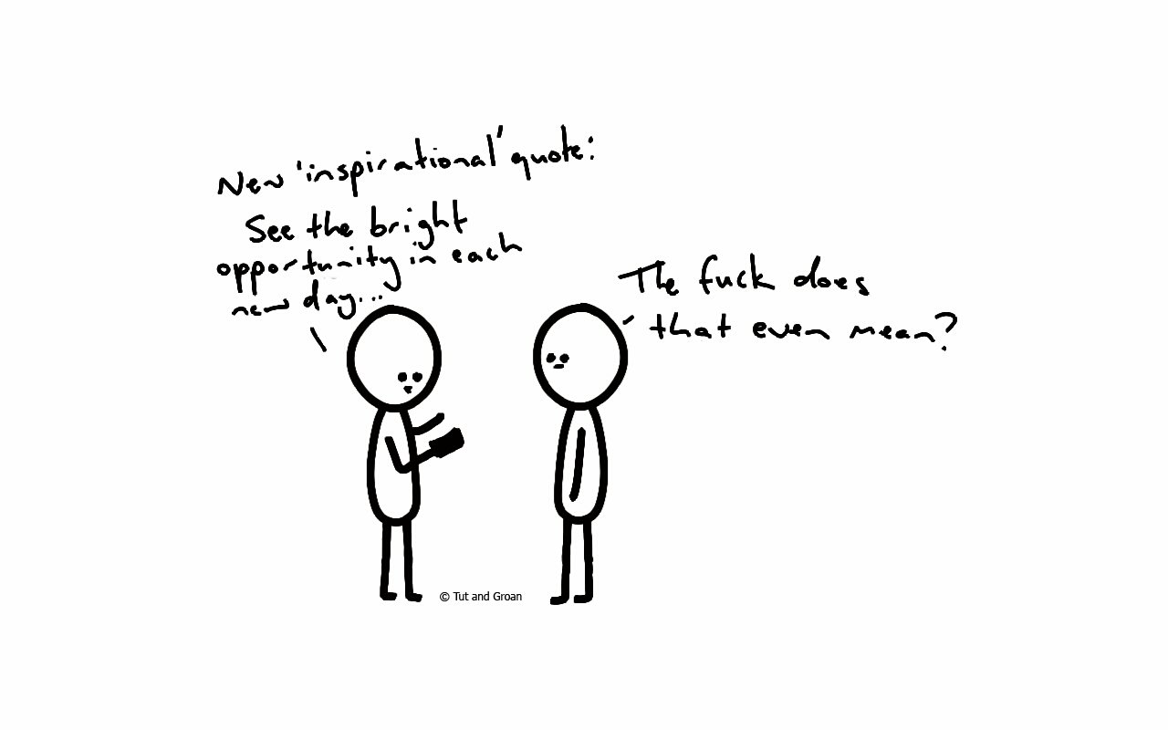 Tut and Groan Inspirational Quote cartoon
