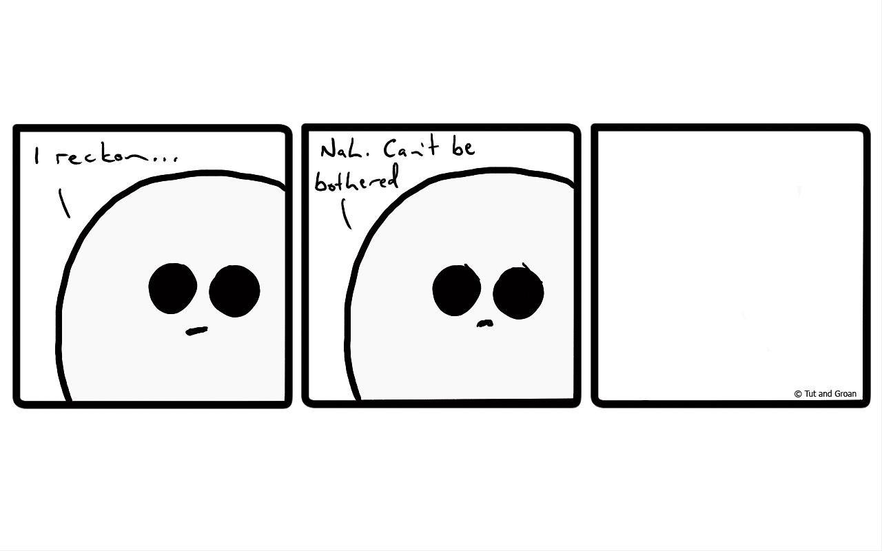 Tut and Groan Three Panels: Apathy cartoon