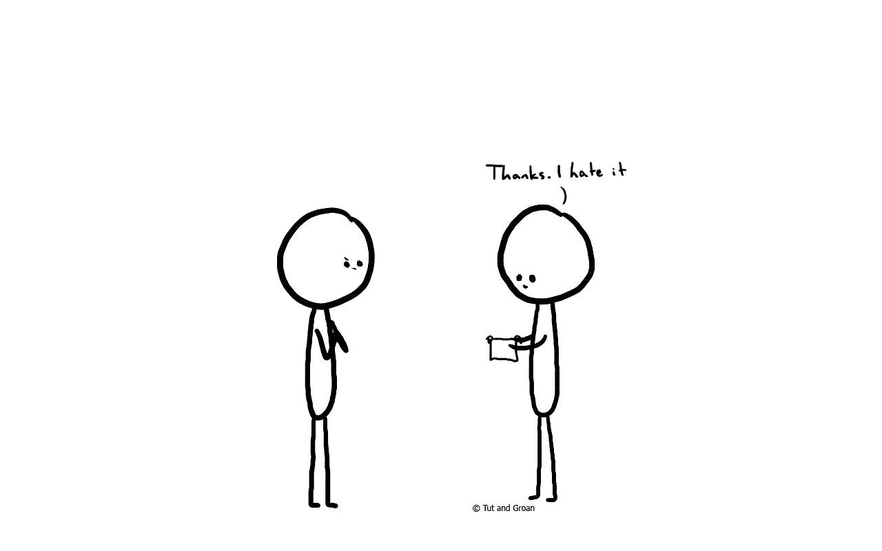 Tut and Groan Thanks I Hate It cartoon