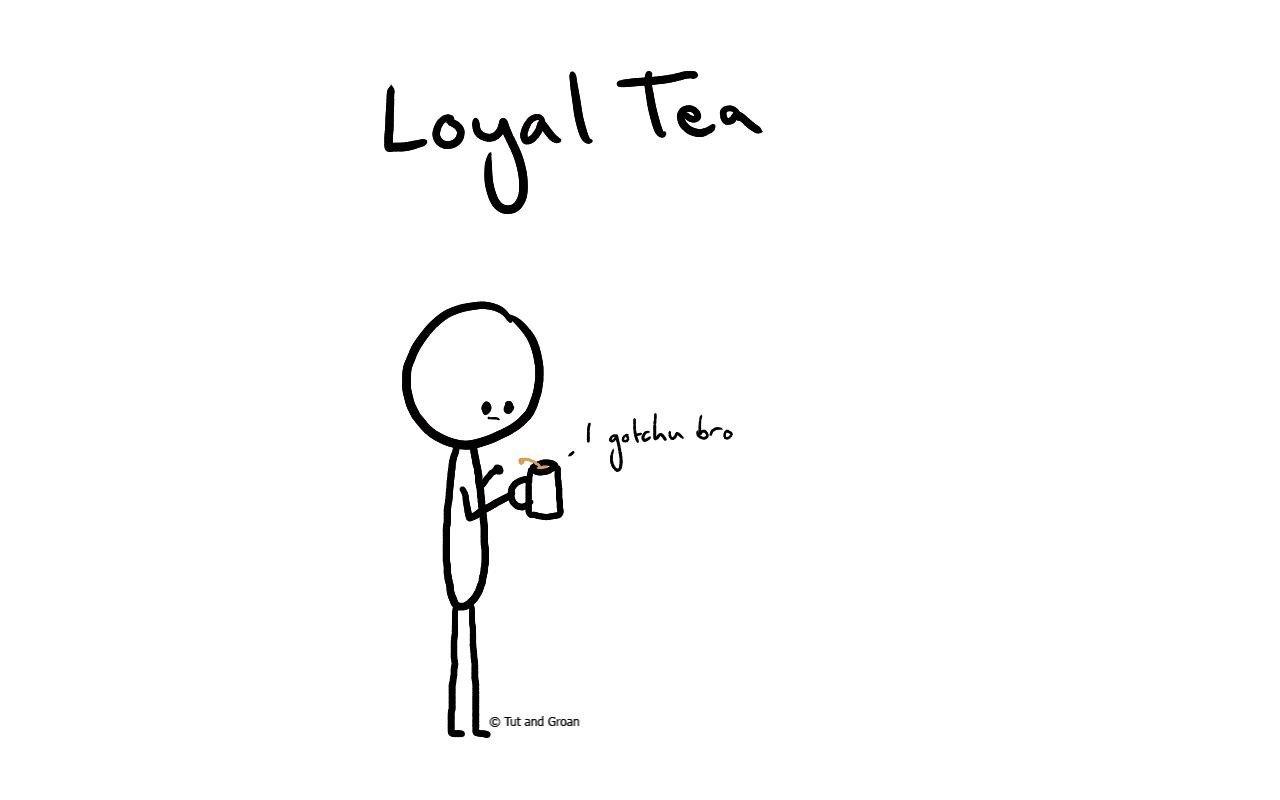 Tut and Groan Loyal Tea cartoon