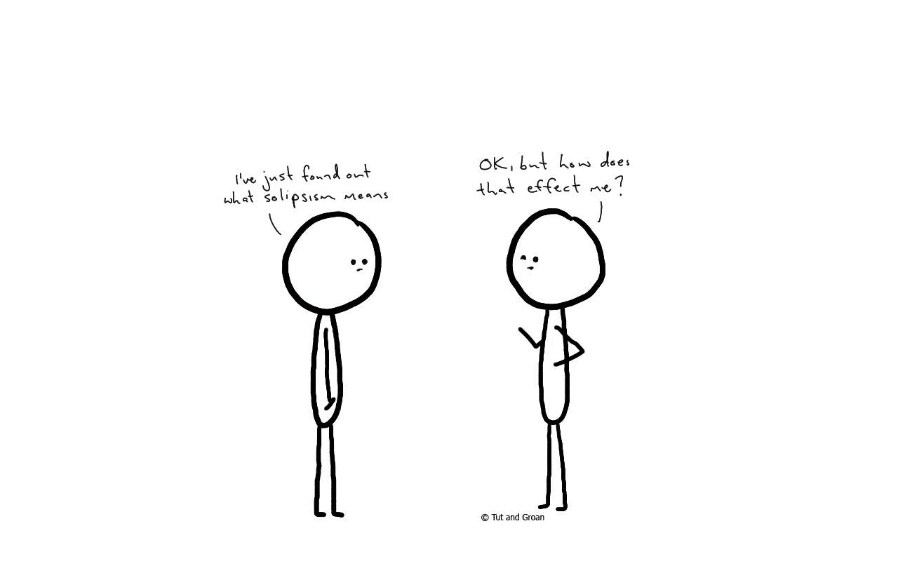 Tut and Groan Solipsism cartoon